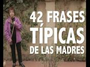 VIDEO: Las 42 frases típicas de las madres