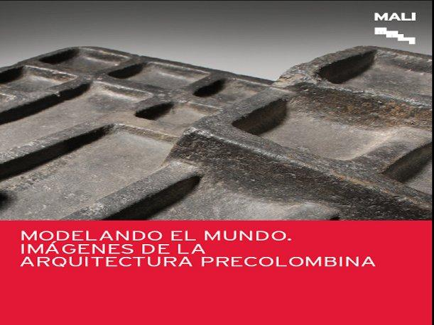 &#039;Modelando el mundo&#039; finalista en la VIII Bienal Iberoamericana de Arquitectura