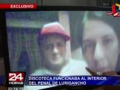 Penal de Lurigancho: Confirman que sí hubo fiesta de luces (VIDEO)