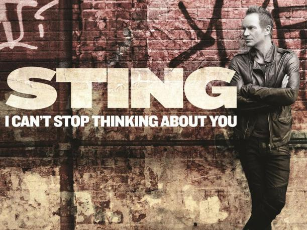 Sting lanza su nuevo single I Cant Stop Thinking About You